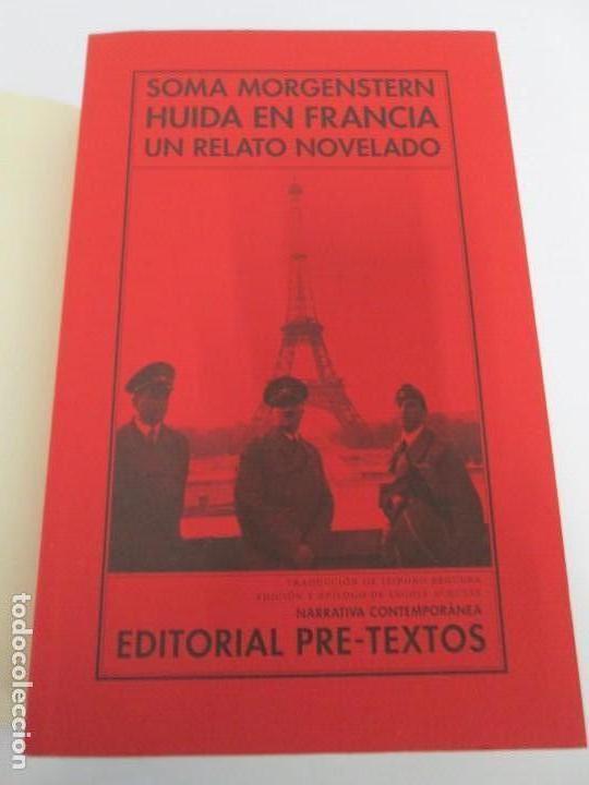 Libros de segunda mano: SOMA MORGENSTERN. HUIDA EN FRANCIA. UN RELATO NOVELADO. EDICION PRE-TEXTOS. 2005 - Foto 7 - 167911500