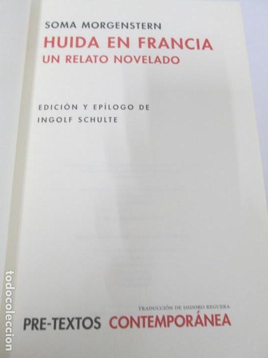 Libros de segunda mano: SOMA MORGENSTERN. HUIDA EN FRANCIA. UN RELATO NOVELADO. EDICION PRE-TEXTOS. 2005 - Foto 8 - 167911500