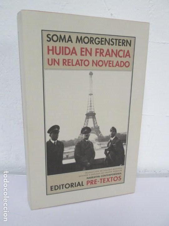 SOMA MORGENSTERN. HUIDA EN FRANCIA. UN RELATO NOVELADO. EDICION PRE-TEXTOS. 2005 (Libros de Segunda Mano (posteriores a 1936) - Literatura - Narrativa - Novela Histórica)