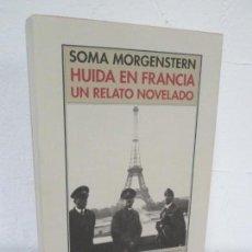 Second hand books - SOMA MORGENSTERN. HUIDA EN FRANCIA. UN RELATO NOVELADO. EDICION PRE-TEXTOS. 2005 - 167911500