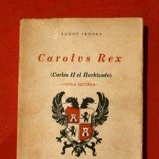 Libros de segunda mano: CAROLUS REX - CARLOS II EL HECHIZADO - RAMON SENDER - ED. MEXICO 1963 - CAROLVS. Lote 168106184