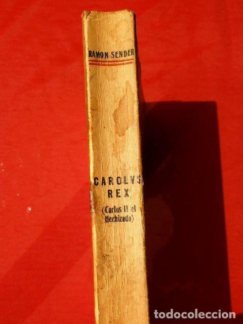 Libros de segunda mano: CAROLUS REX - CARLOS II EL HECHIZADO - RAMON SENDER - ED. MEXICO 1963 - CAROLVS - Foto 2 - 168106184