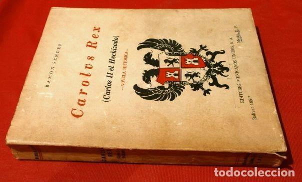 Libros de segunda mano: CAROLUS REX - CARLOS II EL HECHIZADO - RAMON SENDER - ED. MEXICO 1963 - CAROLVS - Foto 3 - 168106184