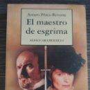 Libros de segunda mano: EL MAESTRO DE ESGRIMA ARTURO PEREZ REVERTE ALFAGUARA. Lote 168373297