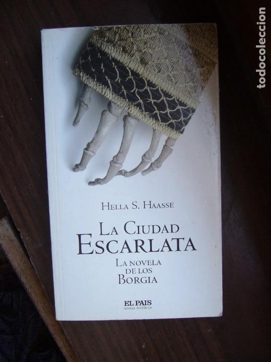 LA CIUDAD ESCARLATA. LA NOVELA DE LOS BORGIA - HELLA S. HAASSE (Libros de Segunda Mano (posteriores a 1936) - Literatura - Narrativa - Novela Histórica)