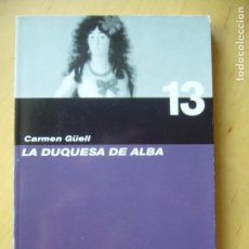 Libros de segunda mano: LA DUQUESA DE ALBA - CARMEN GÜELL. Lote 168696036