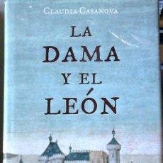 Libros de segunda mano: CLAUDIA CASANOVA - LA DAMA Y EL LEÓN. Lote 168897276