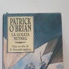 Livres d'occasion: PATRICK O'BRIAN / LA GOLETA NUTMEG/ EDHASA 2000 -1ª EDIC - TAPA DURA. Lote 169034936