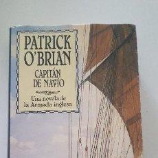 Libri di seconda mano: PATRICK O'BRIAN / CAPITÁN DE NAVÍO / EDHASA 1996 - TAPA DURA. Lote 169035884