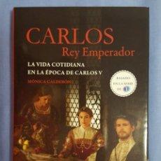 Libros de segunda mano: LIBRO / CARLOS REY EMPERADOR / MÓNICA CALDERÓN / 2015 / ESPASA / 246 PÁGINAS / NUEVO. Lote 169063368