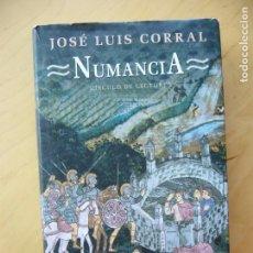 Libros de segunda mano: NUMANCIA - JOSÉ LUIS CORRAL. Lote 169169172