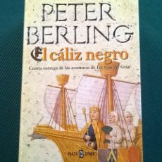 Libros de segunda mano: PETER BERLING - EL CALIZ NEGRO - CUARTA ENTREGA LOS HIJOS DEL GRIAL - PLAZA & JANES. Lote 169199712