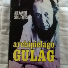 Libros de segunda mano: ALEXANDR SOLJENITSIN - ARCHIPIELAGO GULAG 1918 - 1956 - PLAZA & JANES 1974 - PRIMERA EDICIÓN. Lote 169202032