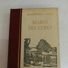 Libros de segunda mano: LIBRO MARÍA DEL CORO. Lote 169611669