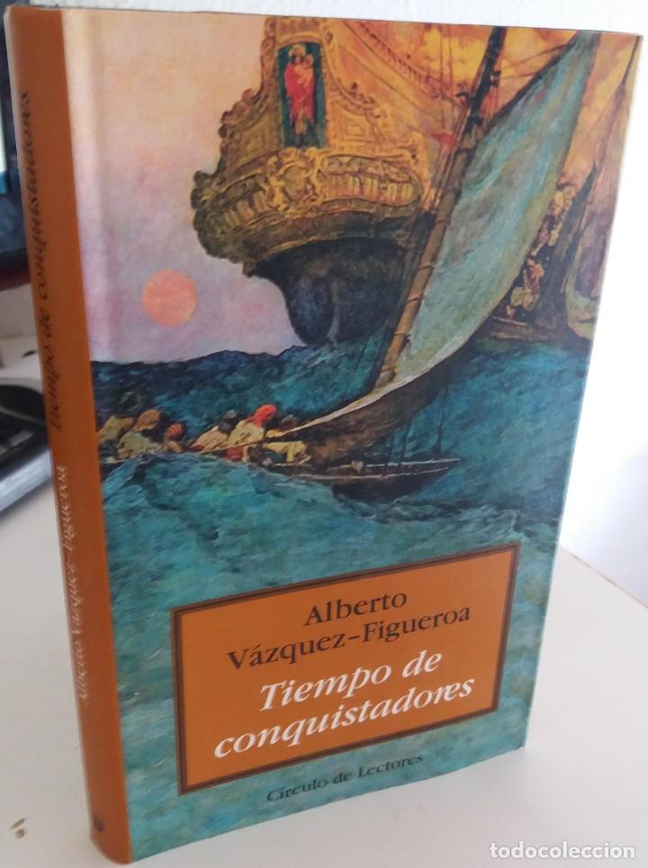 TIEMPO DE CONQUISTADORES - VÁZQUEZ-FIGUEROA, ALBERTO (Libros de Segunda Mano (posteriores a 1936) - Literatura - Narrativa - Novela Histórica)