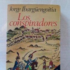 Libros de segunda mano: JORGE IBARGÜENGOITIA - LOS CONSPIRADORES (ARGOS VERGARA, 1981) PRIMERA EDICIÓN. MÉXICO. Lote 169970824