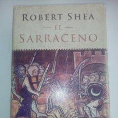 Libros de segunda mano: EL SARRACENO- ROBERT SHEA. Lote 170135024