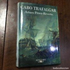 Libros de segunda mano: CABO TRAFALGAR - ARTURO PÉREZ-REVERTE. Lote 170155229