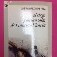 Libros de segunda mano: EL CIEGO Y OSCURO SALTO DE FRANCISCO VICARÍA - SELECCIONES AUSTRAL - ESPASA CALPE - 1986. Lote 170263008