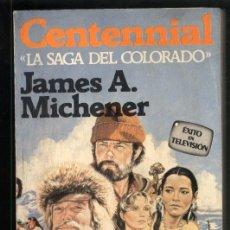 Libros de segunda mano: CENTENIAL - LA SAGA DEL COLORADO .- JAMES A. MICHENER- EDIT. GRIJALBO, 1976. Lote 170267244