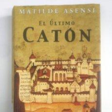 Libros de segunda mano: EL ULTIMO CATON. MATILDE ASENSI. TDK388. Lote 170304464
