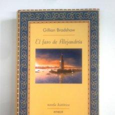 Libros de segunda mano: EL FARO DE ALEJANDRÍA; GILLIAN BRADSHAW. EMECE. TDK388. Lote 170304624