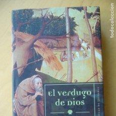 Libros de segunda mano: EL VERDUGO DE DIOS - TOTI MARTINEZ DE LEZEA. Lote 170351004