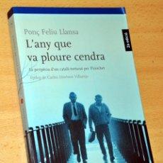 Libros de segunda mano: LIBRO EN CATALÁN: L' ANY QUE VA PLOURE CENDRA - DE PONÇ FELIU LLANSA - EDITORIAL PLANETA - AÑO 2004. Lote 170495004