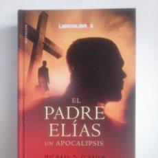 Libros de segunda mano: EL PADRE ELÍAS: UN APOCALIPSIS. - O'BRIEN, MICHAEL. TDK387. Lote 170503208