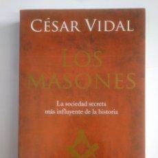 Libros de segunda mano: LOS MASONES. CESAR VIDAL. TDK387. Lote 170550216