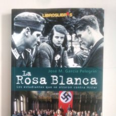 Libros de segunda mano: LA ROSA BLANCA. - JOSÉ MARÍA GARCÍA PELEGRIN. - LIBROSLIBRES. TDK387. Lote 170567556