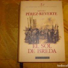Libros de segunda mano: EL SOL DE BREDA . ARTURO PEREZ-REVERTE. AVENTURAS DEL CAPITAN ALATRISTE. CIRCULO DE LECTORES, 1999. Lote 170868150