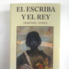 Libros de segunda mano: EL ESCRIBA Y EL REY. - DEMETRIO GUINEA. TDK384. Lote 170932825