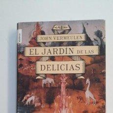Libros de segunda mano: EL JARDÍN DE LAS DELICIAS. - JOHN VERMEULEN. TDK396. Lote 171355419