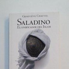 Libros de segunda mano: SALADINO, EL UNIFICADOR DEL ISLAM. - GENEVIEVE CHAUVEL. EL PAIS NOVELA HISTORICA. TDK392. Lote 171487260