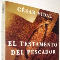 Libros de segunda mano: EL TESTAMENTO DEL PESCADOR - CESAR VIDAL. Lote 171523129