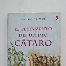 Libros de segunda mano: EL TESTAMENTO DEL ÚLTIMO CÁTARO. - ANTONIO DALMAU. TDK397. Lote 171922619