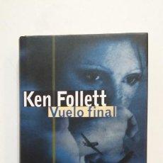 Libros de segunda mano: VUELO FINAL. - KEN FOLLET. CIRCULO DE LECTORES. TDK397. Lote 171932187