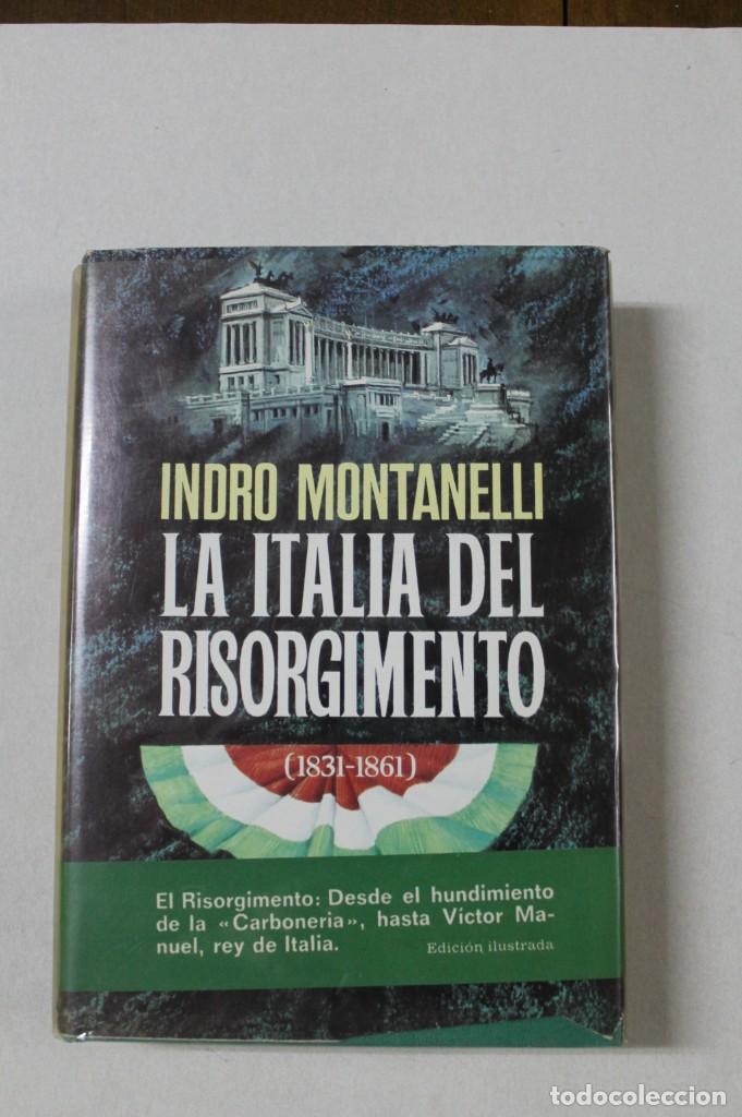 LA ITALIA EL RISORGIMENTO DESE LA CARBONERIA HASTA VICTOR MANUEL (Libros de Segunda Mano (posteriores a 1936) - Literatura - Narrativa - Novela Histórica)