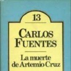 Libros de segunda mano: LA MUERTE DE ARTEMIO CRUZ CARLOS FUENTES. Lote 172098527
