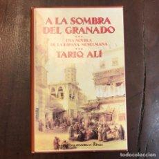 Libros de segunda mano: A LA SOMBRA DEL GRANADO - TARIQ ALÍ. Lote 172208452