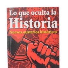 Libros de segunda mano: LO QUE OCULTA LA HISTORIA. Lote 172331287