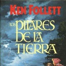 Libros de segunda mano: KEN FOLLET - LOS PILARES DE LA TIERRA. Lote 172967768