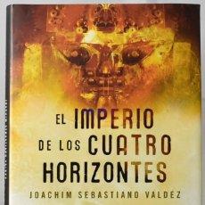 Livros em segunda mão: EL IMPERIO DE LOS CUATRO HORIZONTES. JOACHIM SEBASTIANO VALDEZ. Lote 172996159
