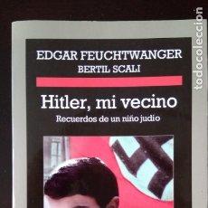 Libros de segunda mano: HITLER MI VECINO EDGAR FEUCHWANGER BERTIL SCALI. Lote 173047858