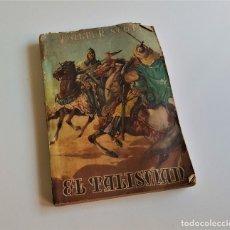 Libros de segunda mano: EL TALISMAN-WALTER SCOTT-BAGUÑÁ HERMANOS-PRIMERA EDICION-1945. Lote 173220204