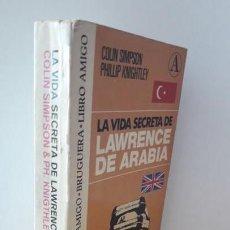 Libros de segunda mano: LA VIDA SECRETA DE LAWRENCE DE ARABIA. BRUGUERA 311. 1ª EDICIÓN.. Lote 173528489