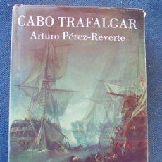 Libros de segunda mano: CABO TRAFALGAR ARTURO PEREZ REVERTE. Lote 174065867
