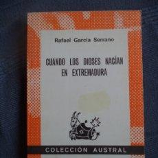 Libros de segunda mano: CUANDO LOS DIOSES NACIAN EN EXTREMADURA RAFAEL GARCIA SERRANO ESPASA SIN USO PERFECTO ESTADO. Lote 174093273