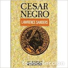 Libros de segunda mano: CESAR NEGRO. LAWRENCE SANDERS. Lote 174292133